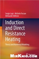 Книга Induction and Direct Resistance Heating: Theory and Numerical Modeling