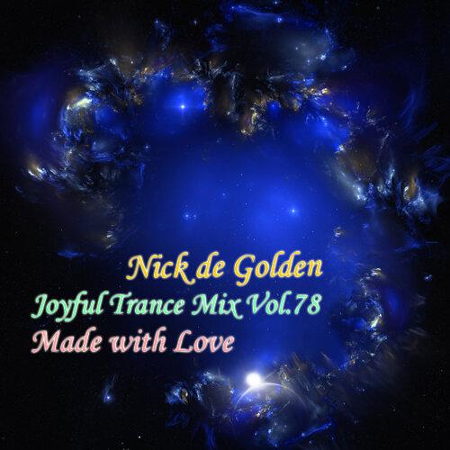 Nick de Golden – Joyful Trance Mix Vol.78 (Made with Love)