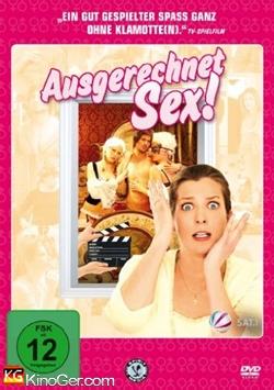 Ausgerechnet Sex! (2011)