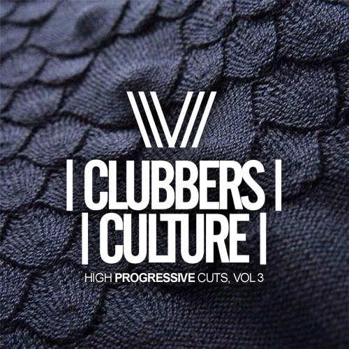 VA - Clubbers Culture High Progressive Cuts, Vol. 3 (2018)