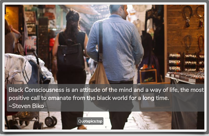 a description of black consciousness as an attitude of the mind and a way of life