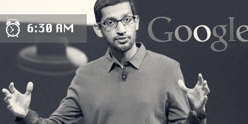Новый генеральный директор компании Google, Сундар Пичаи - ранняя пташка. Проснувшись между 6:30