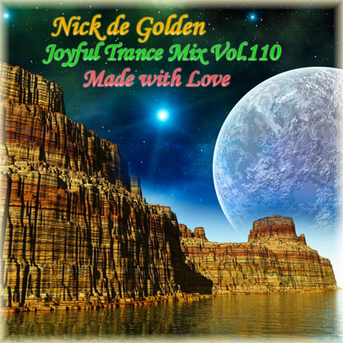 Nick de Golden – Joyful Trance Mix Vol.110 (Made with Love)
