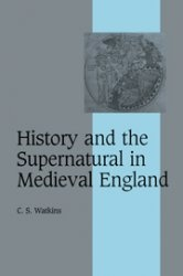 Книга History and the Supernatural in Medieval England