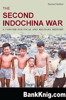 Книга The Second Indochina War: A Concise Political and Military History