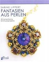 Книга Fantasien aus Perlen: 30 romantische Schmuckprojekte