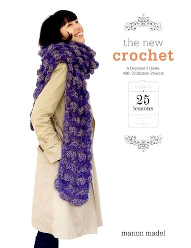 The New Crochet: A Beginner Guide, with 38 Modern Projects