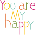 mbennett-youaremyhappy-wordart1.png