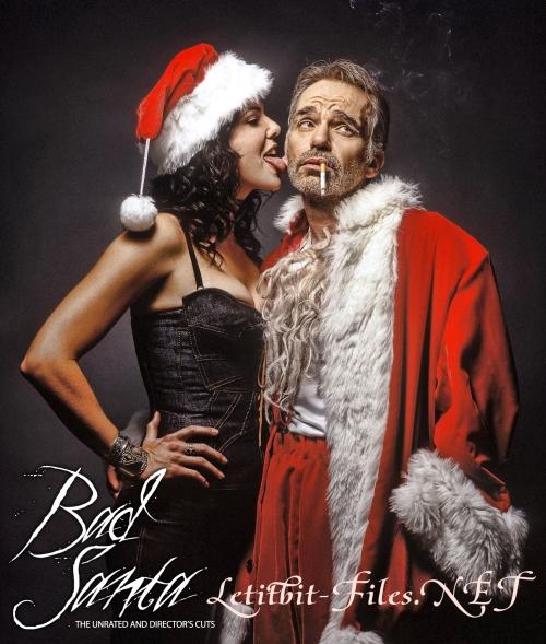Плохой Санта расширенная версия / Bad Santa Unrated (2003) BDRip 720p + BDRip