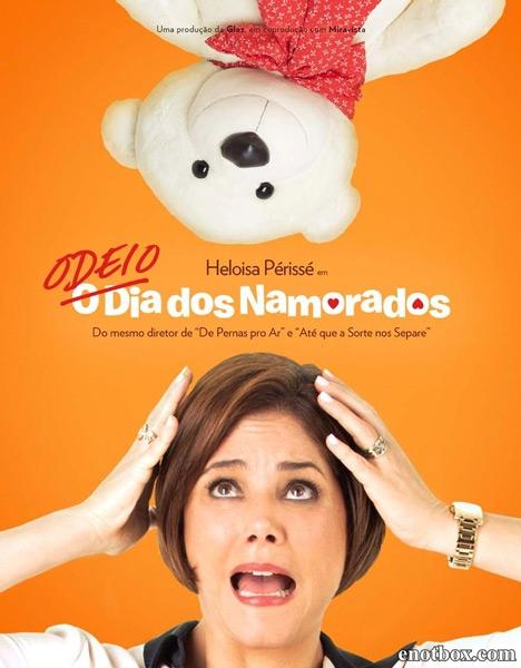 Я ненавижу день Святого Валентина / Odeio o Dia dos Namorados (2013/DVDRip)