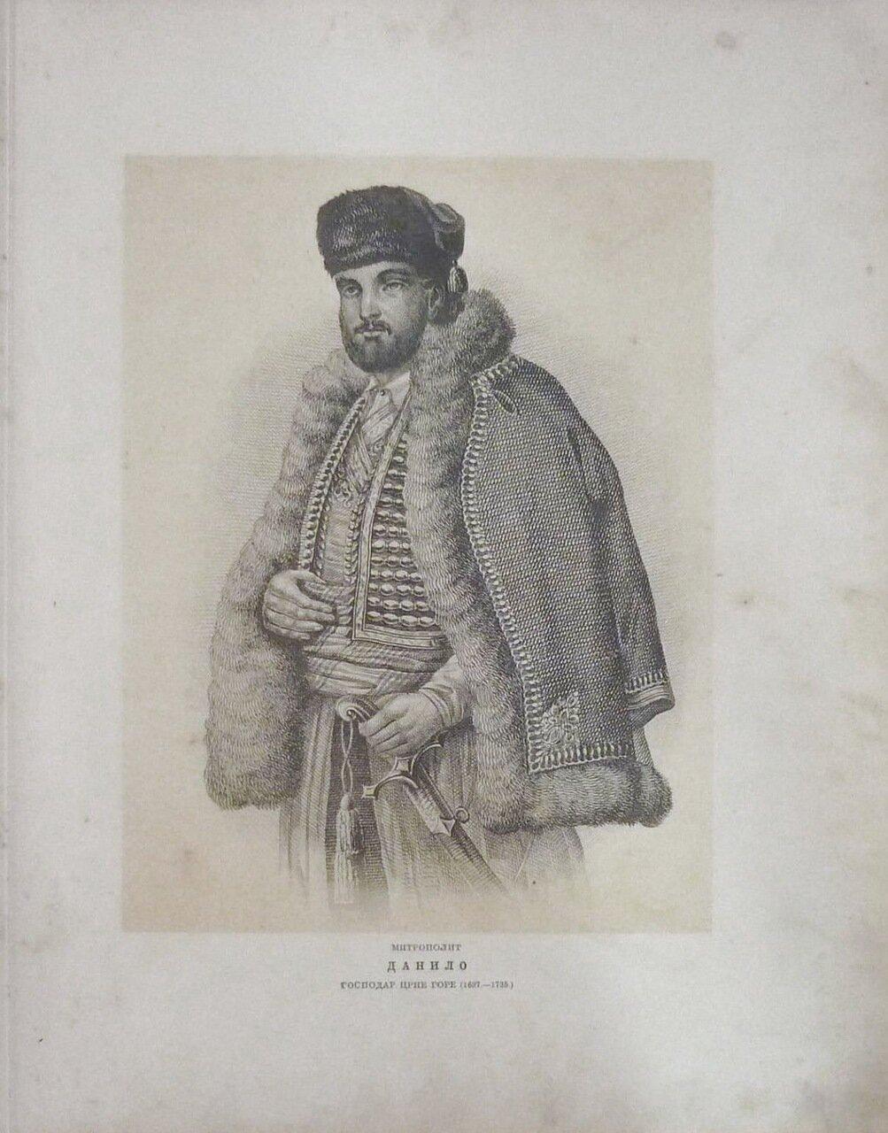 Данило Петрович Негош (около 1670, с. Негуши, Черногория, ≈ 11.1.1735, монастырь Подмаине, там же), митрополит Черногории (с 1697), основатель династии Негошей.