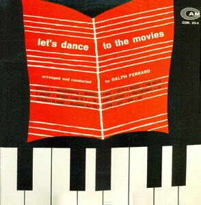 Ralph Ferraro ‎– Let's Dance To The Movies (1965) [CAM, CDR. 33-4]