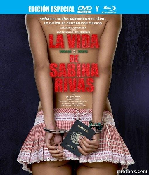 Ранние и короткие годы Сабины Ривас / La vida precoz y breve de Sabina Rivas (2012/BDRip/HDRip)