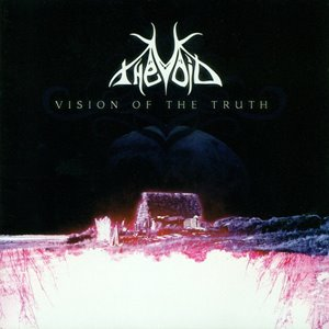 The Void> Vision Of The Truth (2008)