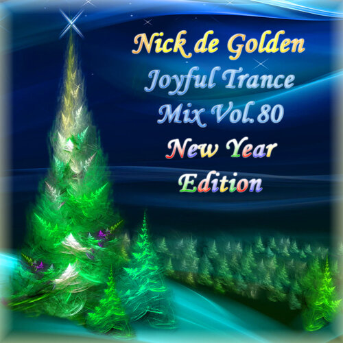 Nick de Golden – Joyful Trance Mix Vol.80 (New Year Edition)
