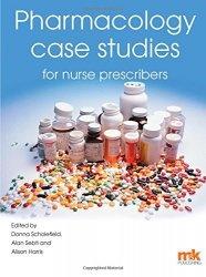 Книга Pharmacology Case Studies for Nurse Prescribers