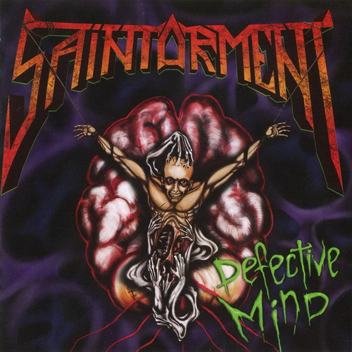 Saintorment - 2017 - Defective Mind [More Hate Prod., MHP18-257, Russia]
