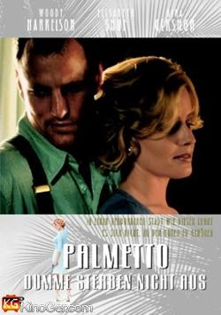 Palmetto - Dumme sterben nicht aus (1998)