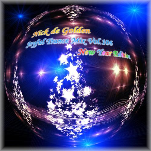 Nick de Golden – Joyful Trance Mix Vol.106 (New Year Edition)