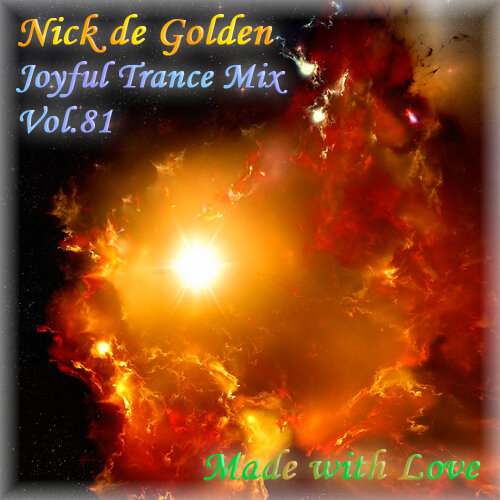 Nick de Golden – Joyful Trance Mix Vol.81 (Made with Love)