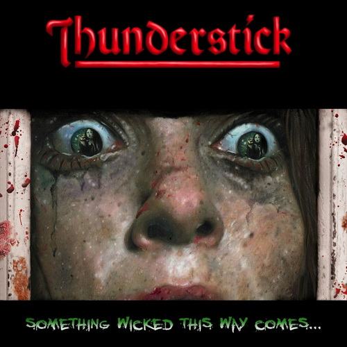 Thunderstick - 2017 - Something Wicked This Way Comes