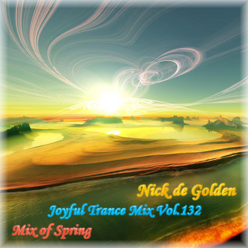 Nick de Golden – Joyful Trance Mix Vol.132 (Mix of Spring)