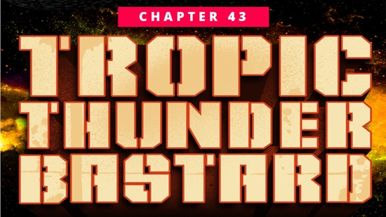 Post image of PROGRESS Chapter 43: Tropic Thunderbastard