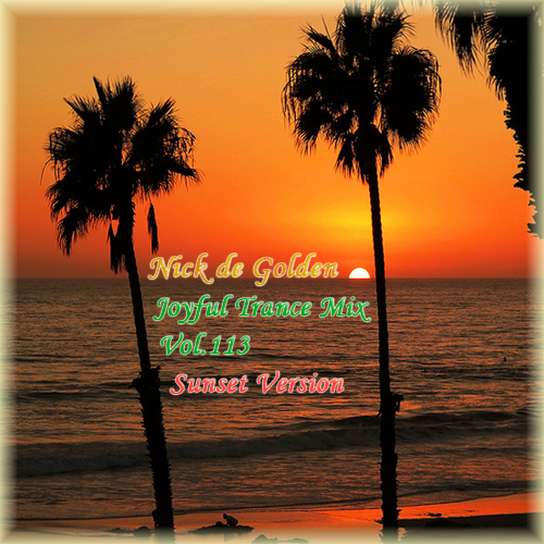 Nick de Golden – Joyful Trance Mix Vol.113 (Sunset Version)
