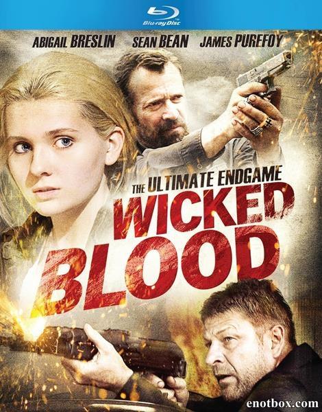 Злая кровь / Wicked Blood (2014/BDRip/HDRip)