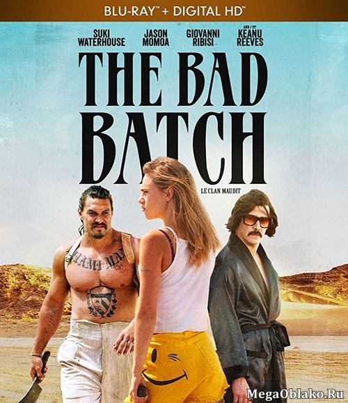 Плохая партия / The Bad Batch (2016/BDRip/HDRip)